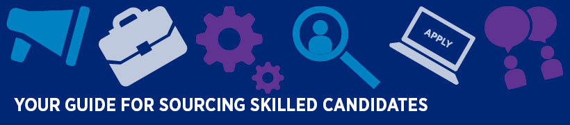 Your guide for sourcing skilled candidates